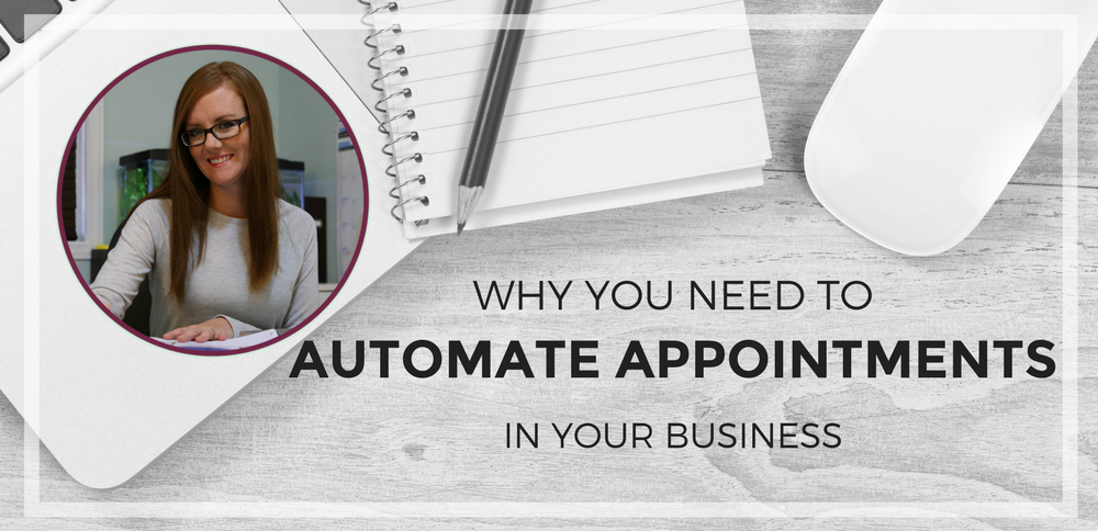 Why You Need to Automate Appointments in Your Business