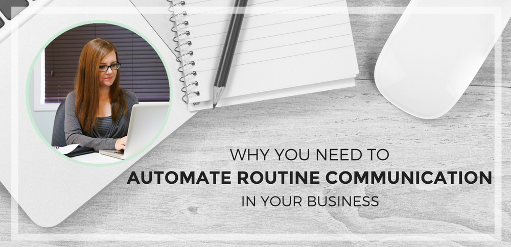 Why you need to Automate your Routine Communication