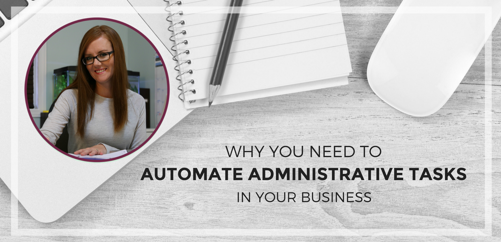 Why You Need to Automate Administrative Tasks in Your Small Business